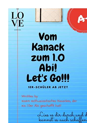 Vom Kanack zum 1.0 Abi! Let's Go!!!: 1ER-SCHÜLER AB JETZT (Schulanleitung)