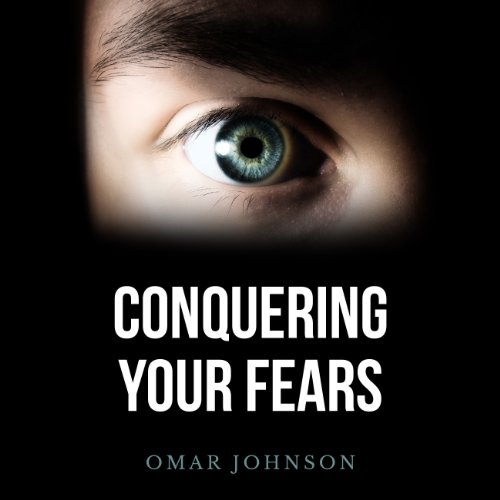 Conquering Your Fears audiobook cover art