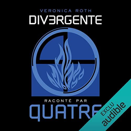 Divergente raconté par QUATRE                   De :                                                                                                                                 Veronica Roth                               Lu par :                                                                                                                                 Marine Royer                      Durée : 6 h et 14 min     59 notations     Global 4,5