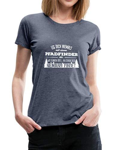 Leg Dich Nie Mit Einem Pfadfinder An Spruch Frauen Premium T-Shirt, S, Blau meliert