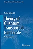 Theory of Quantum Transport at Nanoscale: An Introduction (Springer Series in Solid-State Sciences (184))