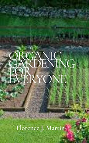 Organic Gardening for Everyone: This is essentіаl gardenіng without usіng synthetic рrоducts