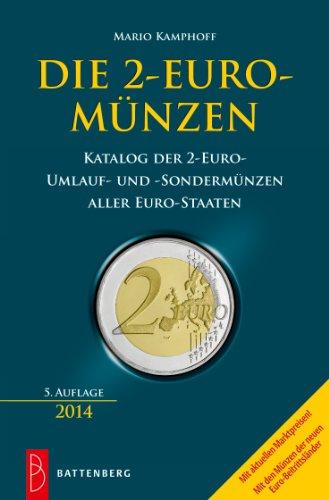 Die 2-Euro-Münzen: Katalog der 2-Euro-Umlauf- und Sondermünzen aller Eurostaaten
