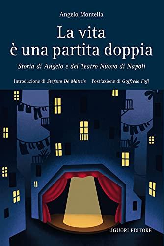 La vita è una partita doppia. Storia di Angelo e del Teatro Nuovo di Napoli