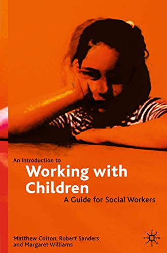 An Introduction to Working with Children: A Guide for Social Workers