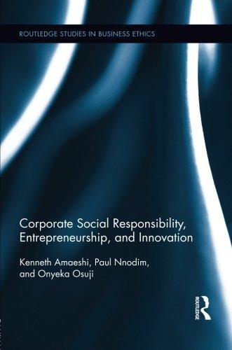 Corporate Social Responsibility, Entrepreneurship, and Innovation (Routledge Studies in Business Ethics)