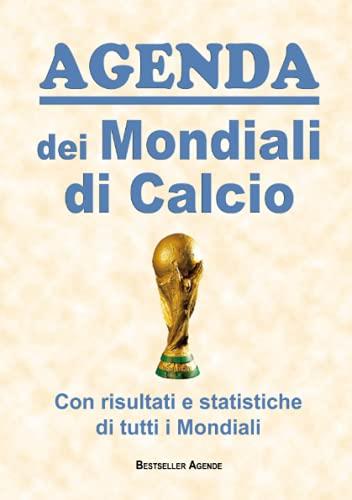 AGENDA Diario settimanale dei MONDIALI DI CALCIO: Con tutte le partite, i risultati, le statistiche, i dati di tutti i Mondiali di calcio dal 1930 ad oggi