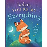 Jaden, You're My Everything: A Personalized Kids Book Just for Jaden! (Personalized Children's Book Gift for Baby Showers and Birthdays)