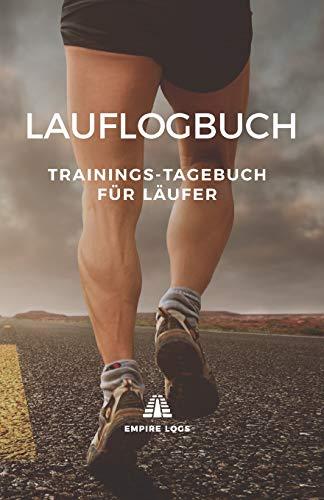 Lauflogbuch: Trainings-Tagebuch für Läufer