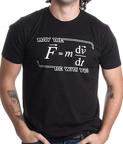 May The (F=mdv/dt) Be with You | Funny Physics Science Unisex T-Shirt-Adult,L Black
