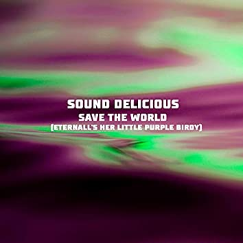 Save The World (Eternall's Her Little Purple Birdy)