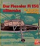 Fieseler Fi 156 Storch im Zweiten Weltkrieg (Bildreport Weltkrieg II ; 5) (German Edition)