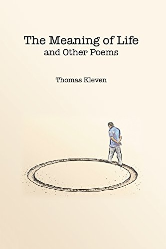 The Meaning Of Life And Other Poems Kindle Edition By Kleven Thomas Literature Fiction Kindle Ebooks Amazon Com 'when he's not writing protest poems about saving rocks, albert ponders the meaning of life.' 'her class had been preparing for his visit by writing autumn poems of their own and reading some of his. fiction kindle ebooks amazon