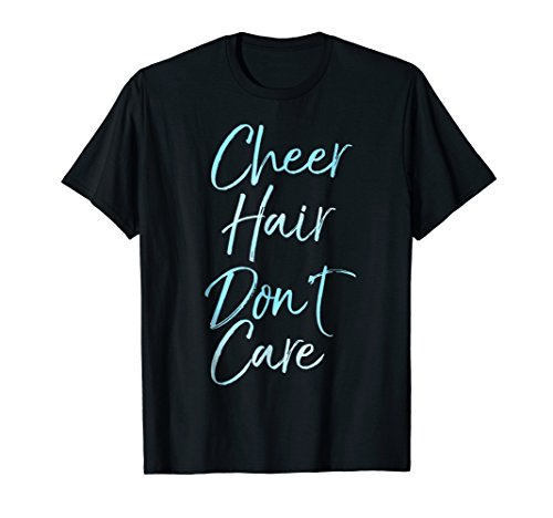 Cheer Hair Don't Care Shirt Cute Cheerleading Gift for Girls