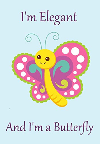 I'm Elegant and I'm a Butterfly: Great gift for kids - wide ruled notebook