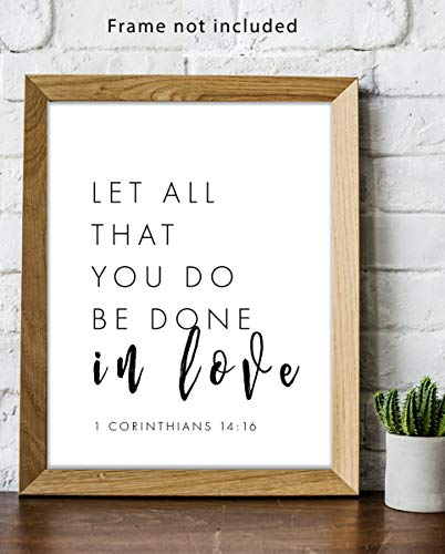 """1 Corinthians 16:14 Bible Verse Wall Art Sign - 11x14 UNFRAMED Print - Makes a Great Religious Scripture Inspirational & Motivational Typography Decor Gift. """"Let All That You Do Be Done In Love"""""""