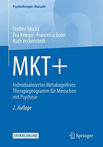 MKT+: Individualisiertes Metakognitives Therapieprogramm für Menschen mit Psychose (Psychotherapie: Manuale)