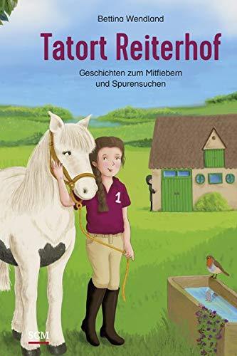 Tatort Reiterhof: Geschichten zum Mitfiebern und Spurensuchen (Such- und Rätselbücher)