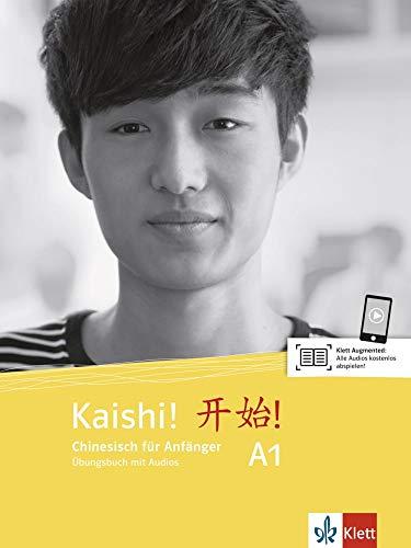 Kaishi! A1: Chinesisch für Studierende. Übungsbuch mit Audios (Kaishi! / Chinesisch für Studierende)
