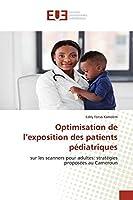 Kamdem, E: Optimisation de l'exposition des patients pédiatr