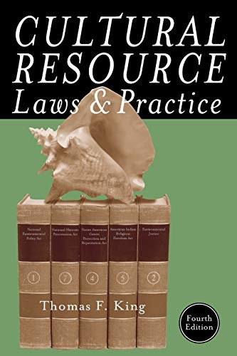 Compare Textbook Prices for Cultural Resource Laws and Practice Heritage Resource Management Series Fourth Edition ISBN 9780759121751 by King, Thomas F.