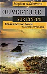 Ouverture sur l'infini - Conscience non-locale de Stephan A. Schwartz