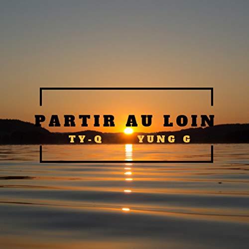Partir au loin (feat. Ty-Q)