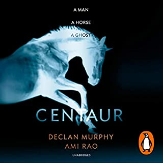 Centaur                   By:                                                                                                                                 Declan Murphy,                                                                                        Ami Rao                               Narrated by:                                                                                                                                 Stephen Hogan,                                                                                        Julie Maisey                      Length: 9 hrs and 19 mins     28 ratings     Overall 4.2