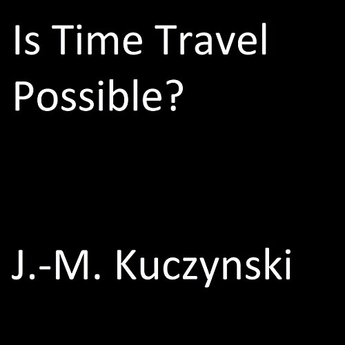 Is Time Travel Possible? audiobook cover art
