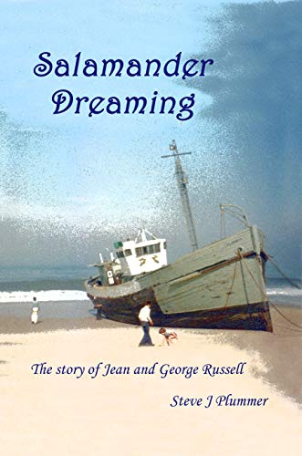 Salamander Dreaming - The True Story of George and Jean Russell