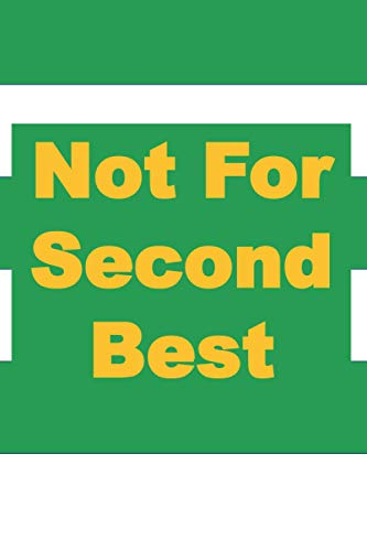 Not For Second Best: Unofficial Celtic FC Gifts 88 Page Book