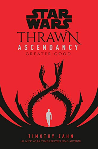 Star Wars: Thrawn Ascendancy (Book II: Greater Good) (Star Wars: The Ascendancy Trilogy, Band 2)