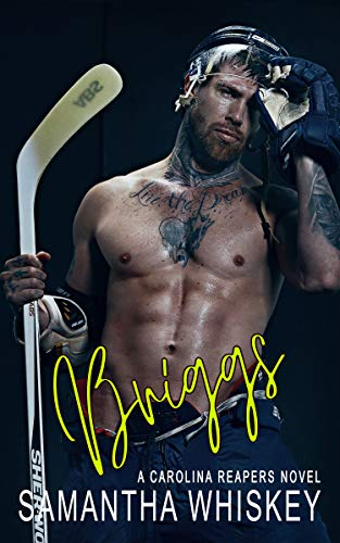 Four years ago, one mistake—one woman—cost his NHL contract… Will he let it happen again?  <em>Briggs: A Carolina Reapers Novel</em> by top 10 Amazon bestselling author Samantha Whiskey