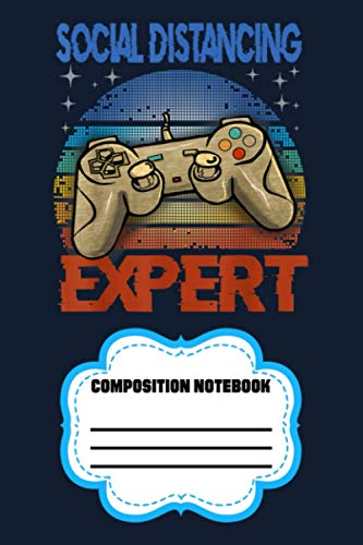 Social Distancing Expert Gaming Video Gamer Boys Men Gift 3G Notebook: 120 Wide Lined Pages - 6