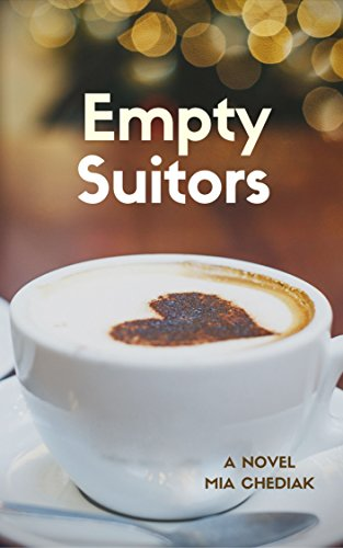 Empty Suitors: A woman's caffeinated journey through a year of dates and self-discovery