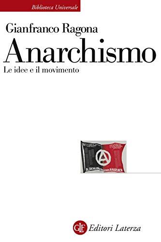 Anarchismo: Le idee e il movimento