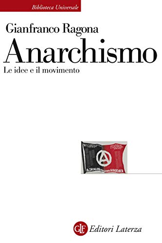 Anarchismo: Le idee e il movimento
