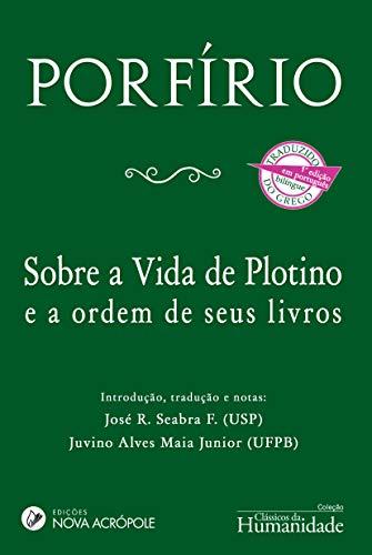 Sobre a Vida de Plotino e a ordem de seus livros: Edição Bilíngue
