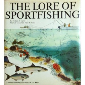 The Lore of Sportfishing First , Eight edition by E. Cagner, Frank T. Moss (1988) Hardcover