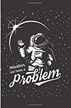 """Houston, We Have A Problem: 120 Dot Grid/Bullet Pages - 6"""" x 9"""" - Planner, Journal, Notebook, Composition Book, Diary for ..."""