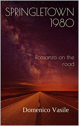 Springletown 1980: Romanzo on the road
