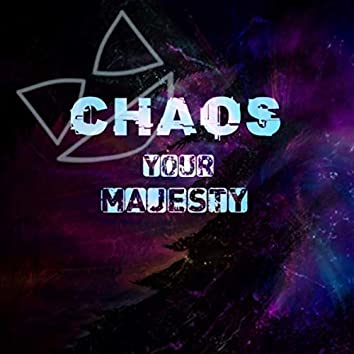 chaos your majesty