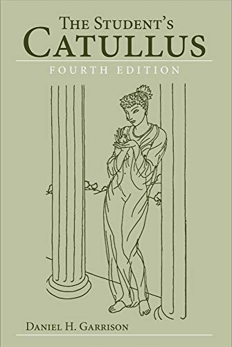 The Student's Catullus (Volume 5) (Oklahoma Series in Classical Culture)