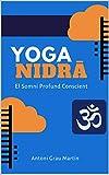 Yoga Nidrâ: El Somni Profund Conscient. Edició Revisada i Ampliada. Gener 2021 (Catalan Edition)