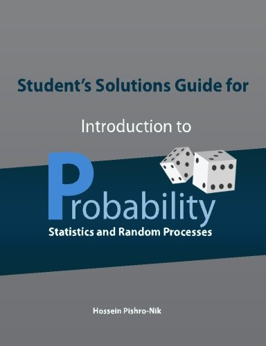 Compare Textbook Prices for Student's Solutions Guide for Introduction to Probability, Statistics, and Random Processes  ISBN 9780990637219 by Pishro-Nik, Hossein