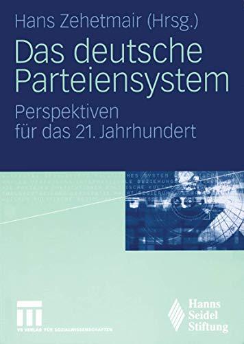 Das deutsche Parteiensystem: Perspektiven für das 21. Jahrhundert