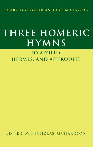 Three Homeric Hymns: To Apollo, Hermes, and Aphrodite (Cambridge Greek and Latin Classics)