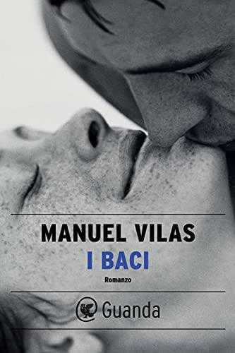 I baci (Italian Edition)