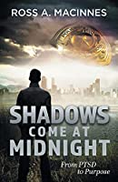 Shadows Come At Midnight: From PTSD to Purpose