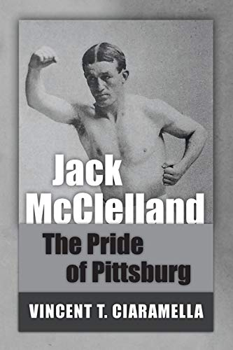Jack McClelland: The Pride of Pittsburg
